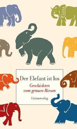 Der Elefant ist los von von Harrach,  Stephanie