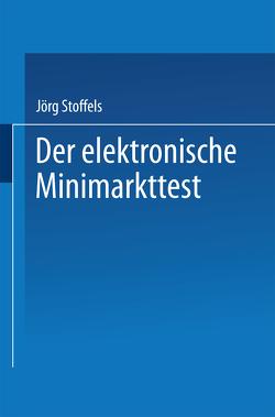Der elektronische Minimarkttest von Stoffels,  Jörg