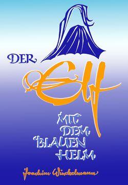 Der Elf mit dem blauen Helm von Winckelmann,  Joachim