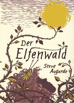 Der Elfenwald von Augarde,  Steve, Höfker,  Ursula