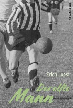 Der elfte Mann von Loest,  Erich