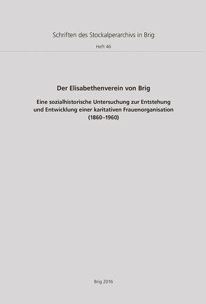 Der Elisabethenverein Brig von Seiler-Kenzelmann, Chantal