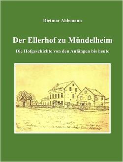 Der Ellerhof zu Mündelheim von Ahlemann,  Dietmar