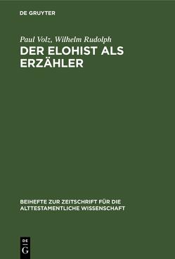 Der Elohist als Erzähler von Rudolph,  Wilhelm, Volz,  Paul