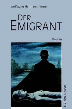 Der Emigrant von Körner,  Wolfgang H
