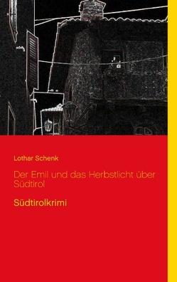 Der Emil und das Herbstlicht über Südtirol von Schenk,  Lothar