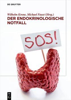 Der endokrinologische Notfall von Faust,  Michael, Krone,  Wilhelm