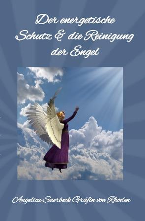Der energetische Schutz & Reinigung der Engel von Saerbeck,  Angelica