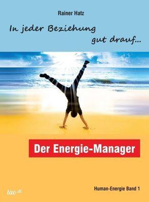 Der Energie-Manager von Hatz,  Rainer