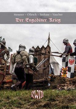 Der Engadiner Krieg von Messner,  Florian, Ollesch,  Detlef, Seehase,  Hagen, Vaucher,  Thomas