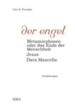 Der Engel von Paschke,  Uwe K.