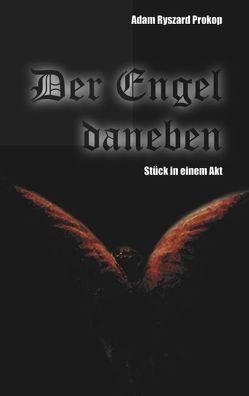 Der Engel daneben von Prokop,  Adam Ryszard