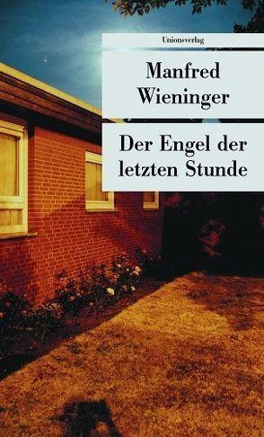 Der Engel der letzten Stunde von Wieninger,  Manfred