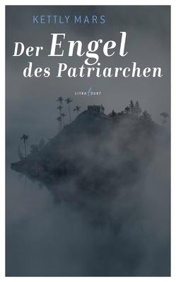 Der Engel des Patriarchen von Mars,  Kettly, Schmutte,  Ingeborg
