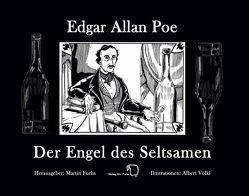 Der Engel des Seltsamen von Fuchs,  Martin, Poe,  Edgar Allan, Völkl,  Albert