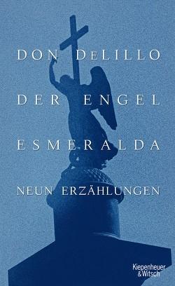 Der Engel Esmeralda von DeLillo,  Don, Heibert,  Frank