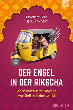 Der Engel in der Rikscha von Graf,  Ekkehard, Schanz,  Markus
