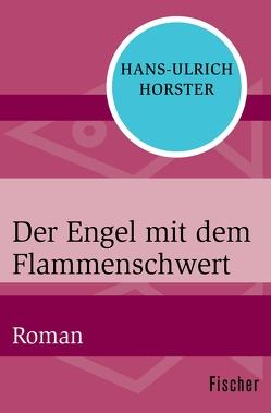 Der Engel mit dem Flammenschwert von Horster,  Hans-Ulrich