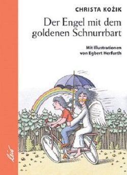 Der Engel mit dem goldenen Schnurrbart von Herfurth,  Egbert, Kozik,  Christa