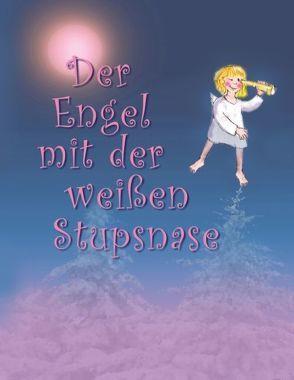 Der Engel mit der weißen Stupsnase von Slupetzky,  G.