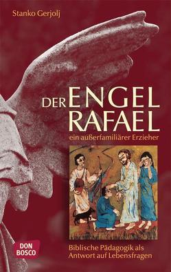 Der Engel Rafael ein außerfamiliärer Erzieher von Gerjolj,  Stanko