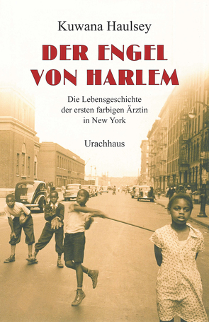 Der Engel von Harlem von Fuchs,  Dieter, Haulsey,  Kuwana