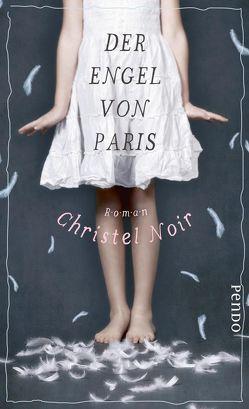 Der Engel von Paris von Noir,  Christel, Stratthaus,  Bernd
