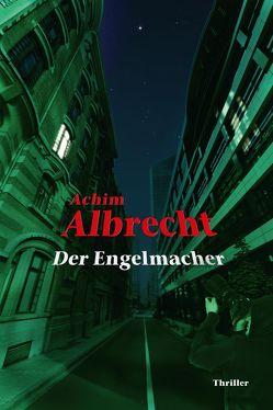 Der Engelmacher von Albrecht,  Achim
