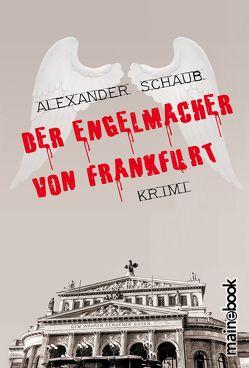 Der Engelmacher von Frankfurt von Schaub,  Alexander