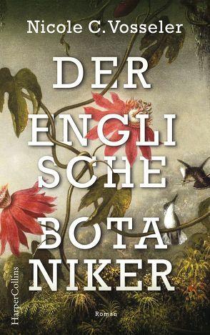 Der englische Botaniker von Vosseler,  Nicole C.