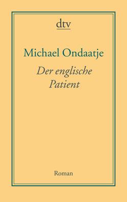 Der englische Patient von Dormagen,  Adelheid, Ondaatje,  Michael