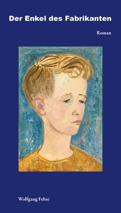 Der Enkel des Fabrikanten von Fehse,  Wolfgang