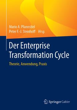 Der Enterprise Transformation Cycle von Pfannstiel,  Mario A., Steinhoff,  Peter F.-J.