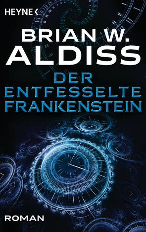 Der entfesselte Frankenstein von Aldiss,  Brian W., Holicki,  Irene