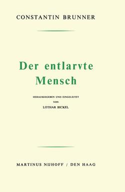 Der Entlarvte Mensch von Bickel,  Lothar, Brunner,  Constantin