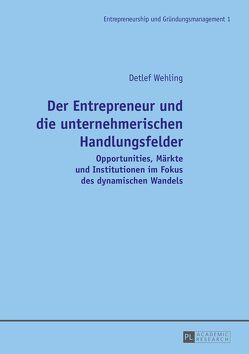 Der Entrepreneur und die unternehmerischen Handlungsfelder von Wehling,  Detlef