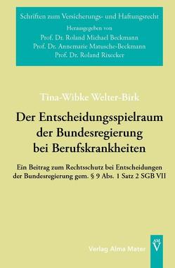 Der Entscheidungsspielraum der Bundesregierung bei Berufskrankheiten von Welter-Birk,  Tina-Wibke