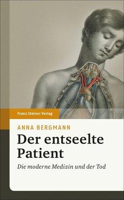 Der entseelte Patient von Bergmann,  Anna