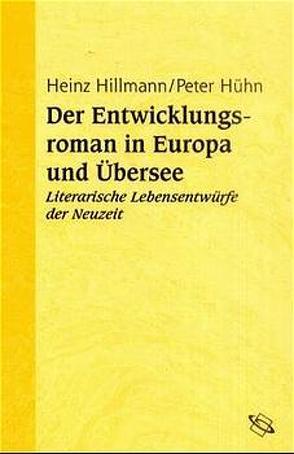 Der Entwicklungsroman in Europa und Übersee von Hillmann,  Heinz, Hühn,  Peter