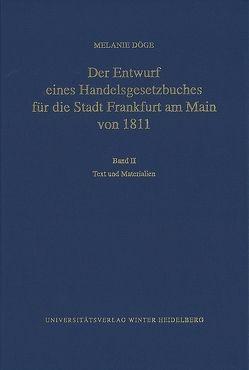 Der Entwurf eines Handelsgesetzbuches für die Stadt Frankfurt am Main von 1811 / Text und Materialien von Döge,  Melanie