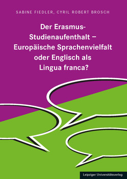 Der Erasmus-Studienaufenthalt – Europäischen Sprachenvielfalt oder Englisch als Lingua franca? von Brosch,  Cyril Robert, Fiedler,  Sabine