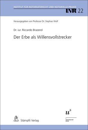 Der Erbe als Willensvollstrecker von Brazerol,  Riccardo, Wolf,  Stephan