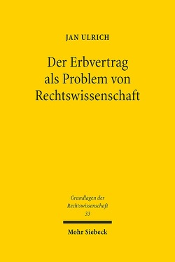 Der Erbvertrag als Problem von Rechtswissenschaft von Ulrich,  Jan