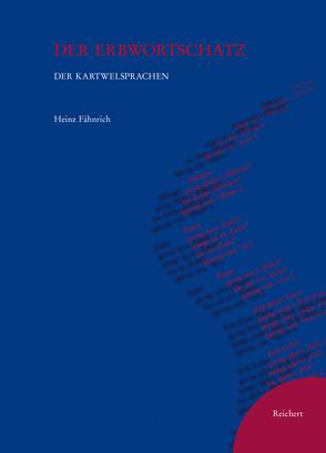 Der Erbwortschatz der Kartwelsprachen von Fähnrich,  Heinz