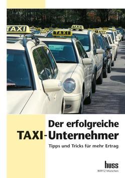 Der erfolgreiche Taxi-Unternehmer von Hartmann,  Jürgen, Köller,  Stefan