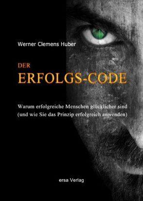 Der Erfolgs-Code von Huber,  Werner C