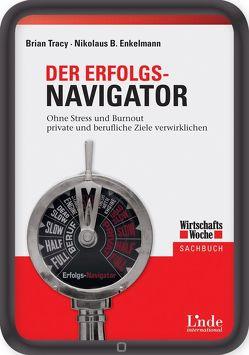 Der Erfolgs-Navigator von Enkelmann,  Nikolaus, Tracy,  Brian