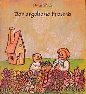 Der ergebene Freund von Redecke,  Heidrun, Wehrling,  Yann, Wilde,  Oscar