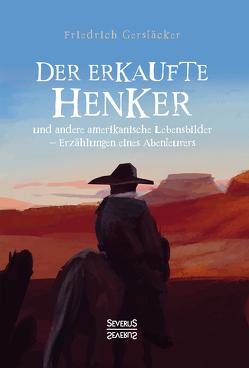 Der erkaufte Henker von Gerstäcker,  Friedrich