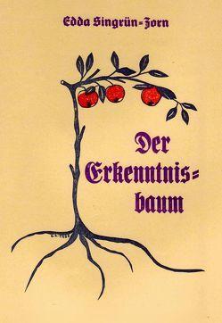 Der Erkenntnisbaum – Ergeiz, Ehrfurcht, Nichtstun von Singrün-Zorn,  Edda